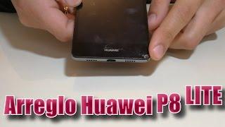 Tutorial arreglo Huawei P8 Lite