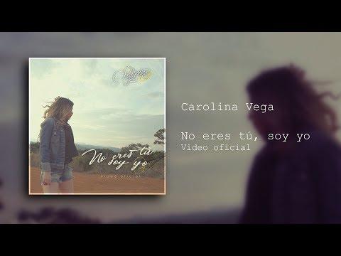 Carolina Vega - No Eres Tú, Soy Yo [Video Oficial]