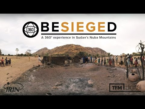 Besieged: A 360º experience in Sudan's Nuba Mountains