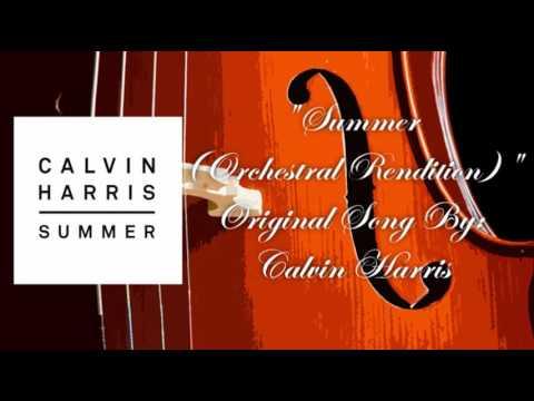 Calvin Harris - Summer (Orchestral Rendition)
