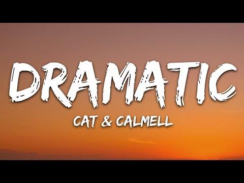 Cat & Calmell - dramatic (Lyrics)