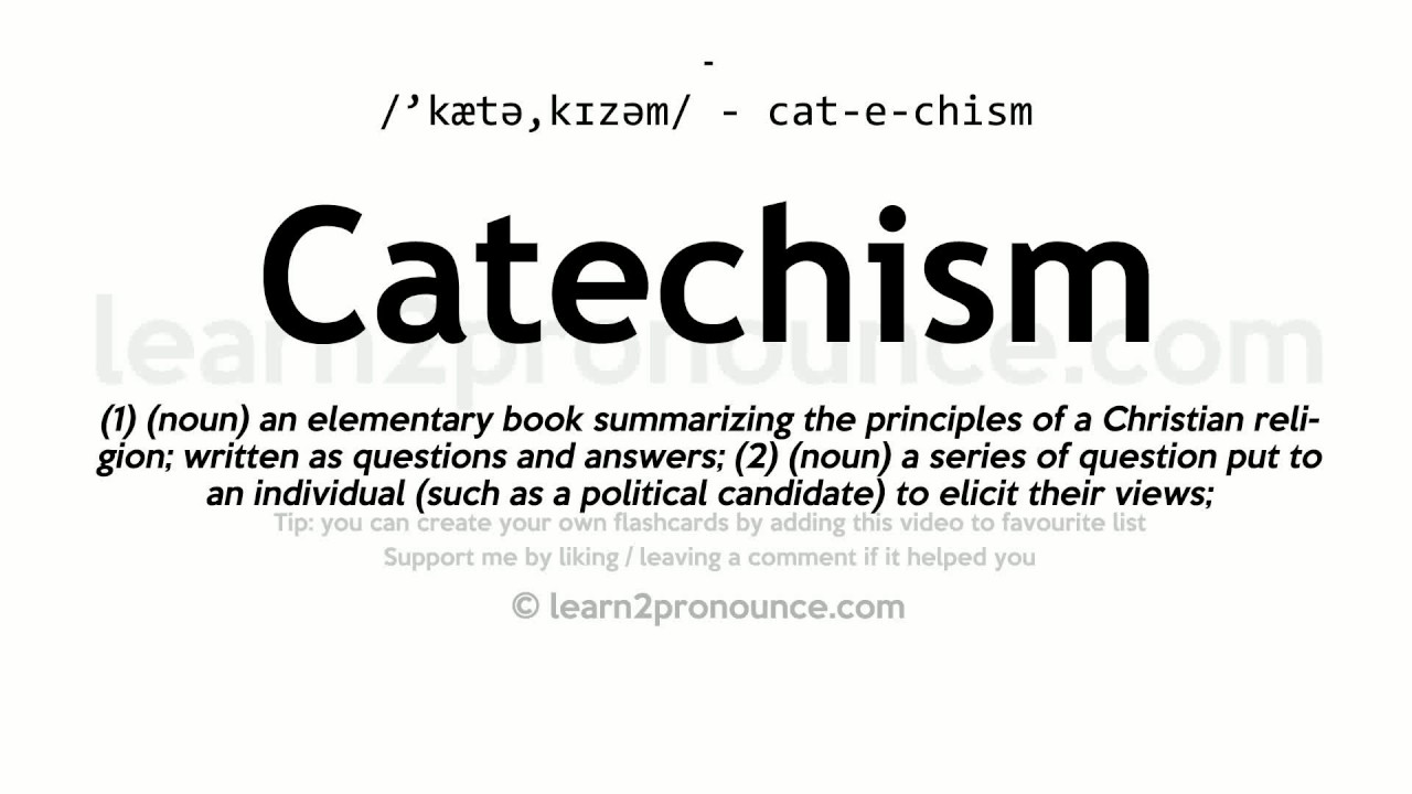Catechism Pronunciation And Definition