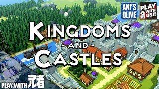 #1【RTS】兄者の城づくりKingdoms and Castles【あにどら】