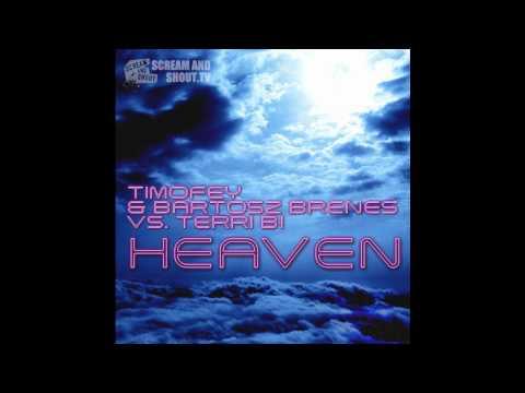 Timofey & Bartosz Brenes vs. Terri B! - Heaven - Club Mix
