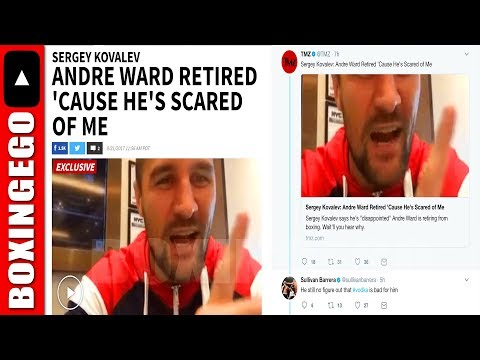 "(WOW!!!) KOVALEV ""ANDRE WARD RETIRED CUZ HE'S SCARED OF ME"" SULLIVAN BARRERA RIPS SERGEY"