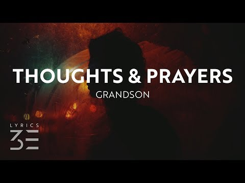 grandson - Thoughts \u0026 Prayers (Lyrics)