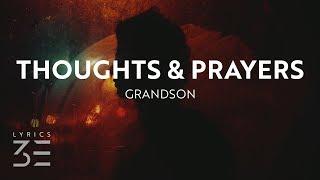 grandson - Thoughts &amp Prayers (Lyrics)