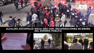 ALCALDÍA XOCHIMILCO INICIA AÑO CON RECUPERACIONES DE BIENES DEL DOMINIO PÚBLICO