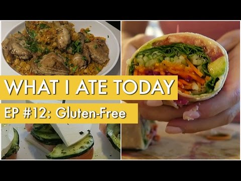 What I Ate Today: Episode 11 I Gluten-Free