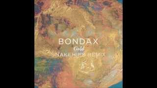 Bondax - Gold [Snakehips Remix]