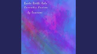 Bantureethi Kolu / Carnatic Fusion
