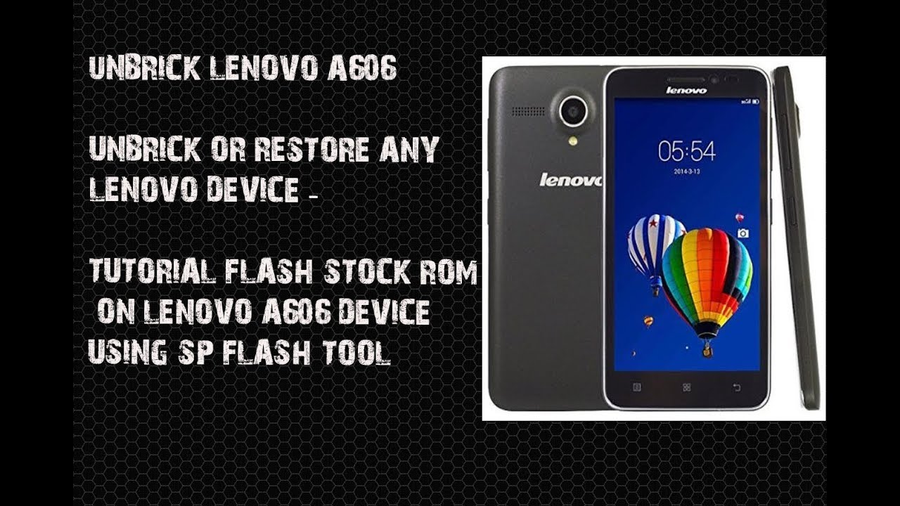 UNBRICK LENOVO A606 using SP FLASH TOOL
