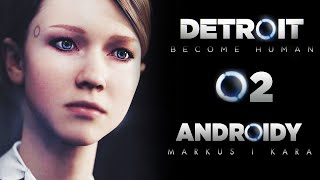 MARKUS I KARA! Detroit Become Human PL E02 (mikro działa!)