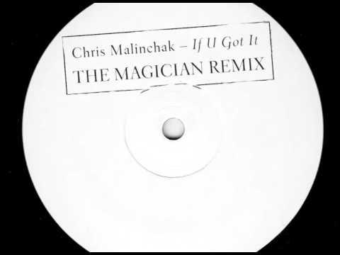 Chris Malinchak 'If U Got It' (The Magician Remix)