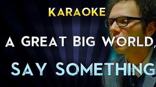 Say Something - A Great Big World, Christina Aguilera | Lower Key Karaoke Instrumental Lyrics Sing