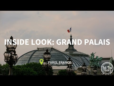 a-guide-to-paris:-an-inside-look-at-the-grand-palais-by-fat-tire-tours!