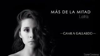 Más de la mitad - Camila Gallardo Letra