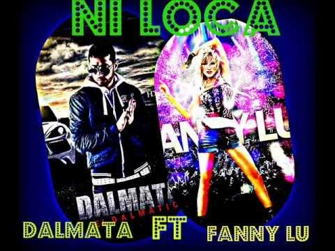 Ni Loca – Fanny Lu Ft Dalmata (ORIGINAL) – (SUSCRIBETE)
