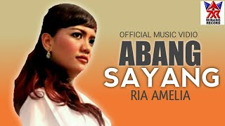 Ria Amelia - Abang Sayang (Official Video) | Pop Dangdut Exclusive