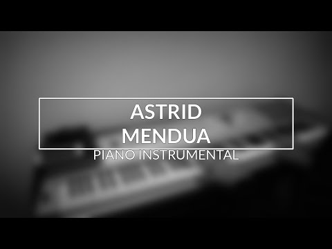 Astrid - Mendua (Piano Instrumental Cover)