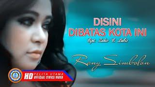 Rany Simbolon - DISINI DI BATAS KOTA INI   Lagu Pop Terpopuler ( Lyric )
