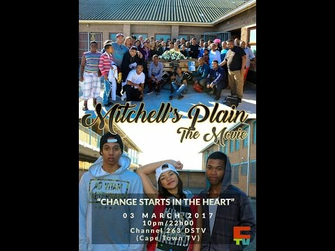 MITCHELL'S PLAIN THE MOVIE - PREMIER ON CAPE TOWN TV (263DsTv) 3 MARCH 2017 @ 10PM