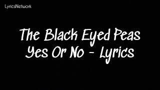 Blackyeadpeas Yesorno The Black Eyed Peas Yes Or No