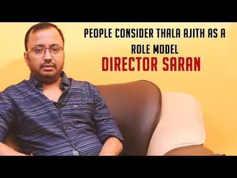 People consider Thala Ajith as a role model : Director Saran