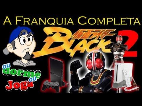 Ou dorme Ou joga Black Kamen Rider a franquia completa! (parte 22)