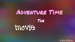 Adventure Time the movie intro
