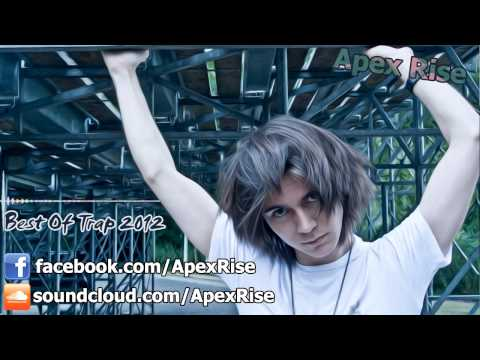 Best Of Trap Mix 2012-2013 - Trapstyle Music Megamix by Apex Rise [FREE DOWNLOAD]