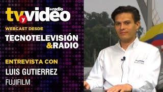 Entrevista: Luis Gutiérrez de Fujifilm