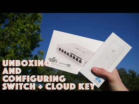 Ubiquiti UniFi Cloud Key & Switch UNBOXING AND CONFIGURING [Home Networking]