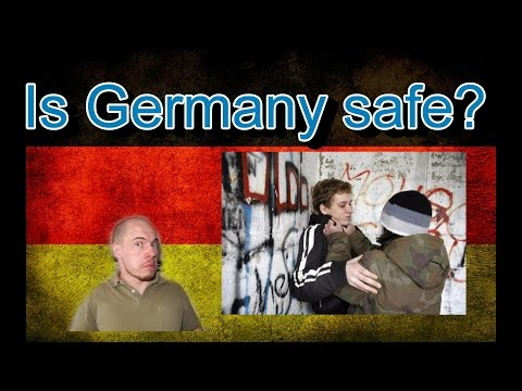 Germany, how it is: Is Germany safe? No Go Areas...