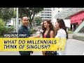 What Do Millennials Think About Singlish? | Word On The Street