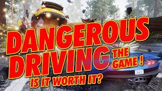DANGEROUS DRIVING THE GAME! IS IT WORTH 29.99? ( BURNOUT SUCCESSOR? )