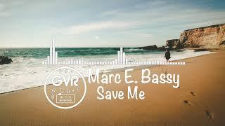 Marc E Bassy Save Me