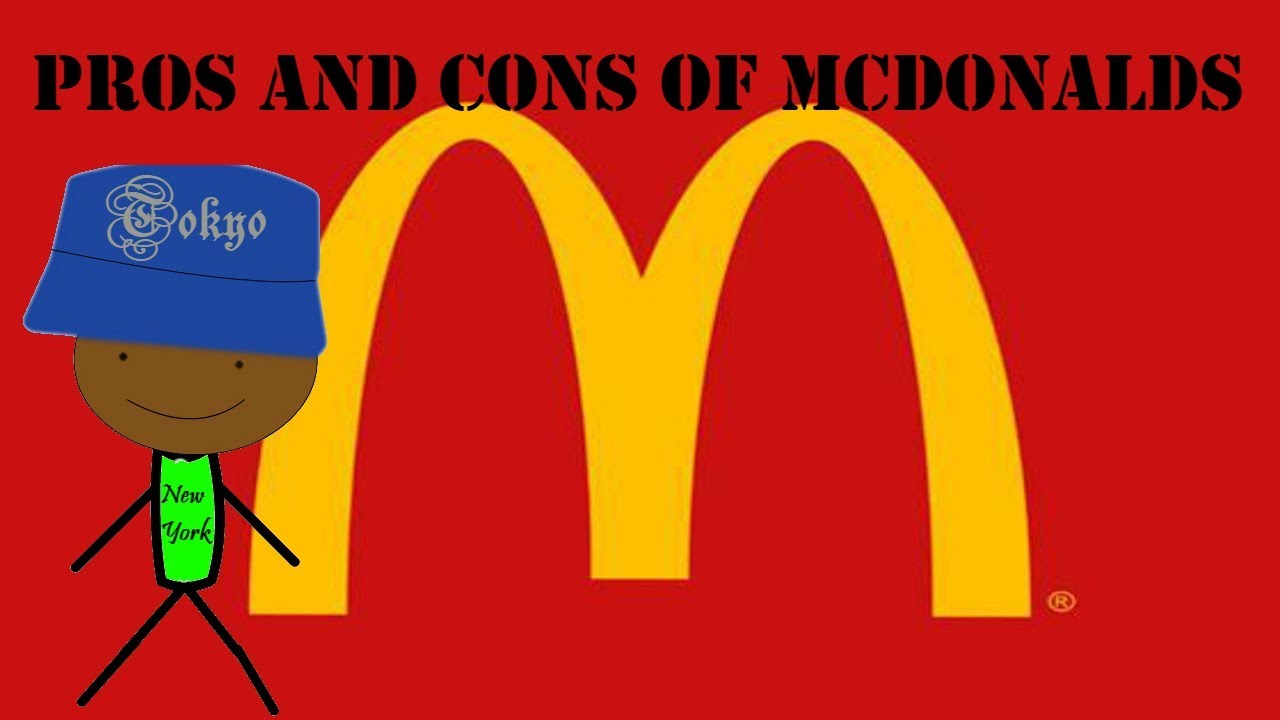 pros and cons of mcdonalds essay Free essays on pros and cons of mcdonalds and burger king get help with your writing 1 through 30.