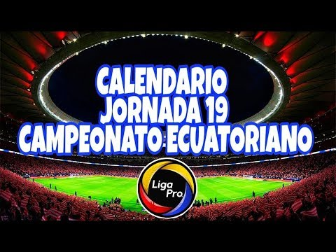 CALENDARIO JORNADA 19 DEL CAMPEONATO ECUATORIANO 2019 | LIGA PRO EC from YouTube · Duration:  2 minutes 25 seconds