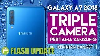 SAMSUNG GALAXY A7 2018 INDONESIA / TRIPLE CAMERA / Fitur, Spesifikasi, Harga #FlashUpdate
