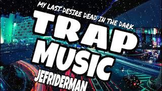 JEFRIDERMAN - MY LAST DESIRE DEAD IN THE DARK
