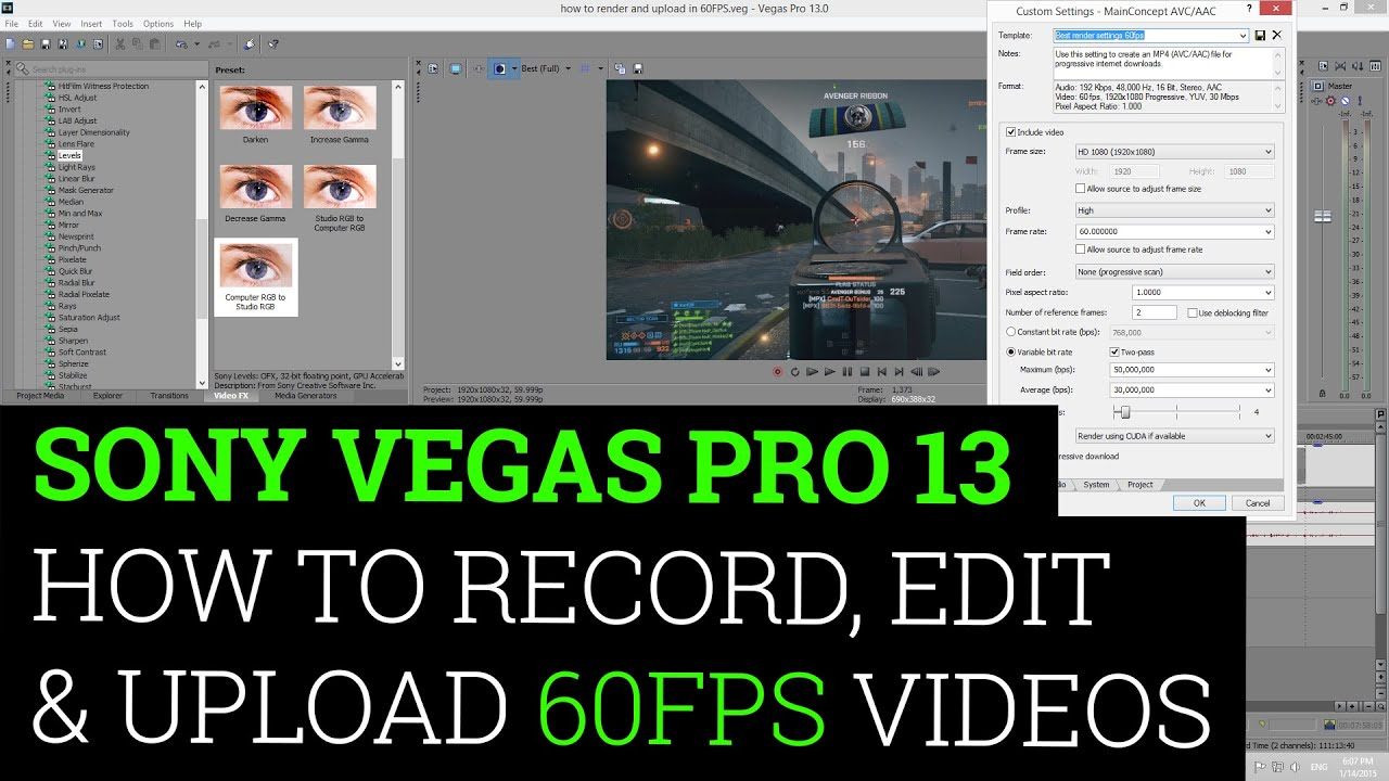 Sony Vegas Pro 13  How To Record, Edit & Upload 60fps Videos