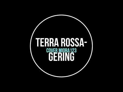 Terra Rossa - GERING (cover Miora123)