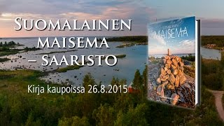 Suomen ammattiluontokuvaajat ry: Suomalainen maisema – Saaristo