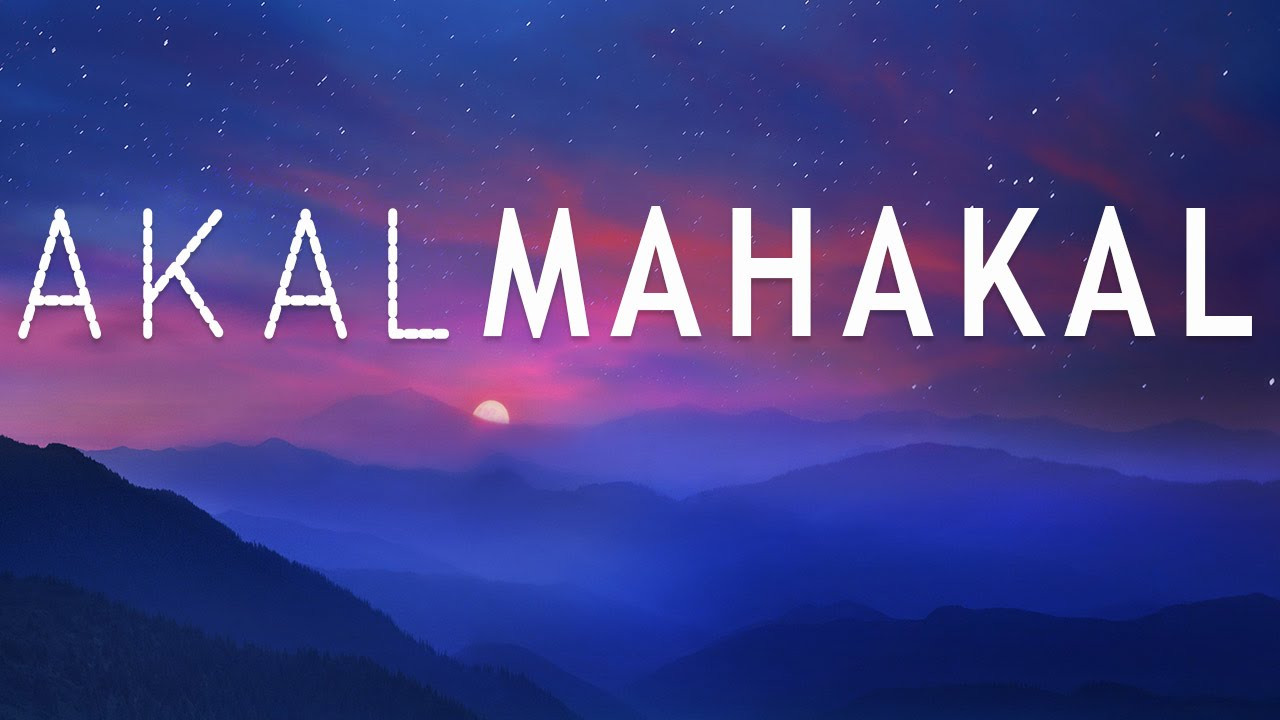 Akal Mahakal | Mantra to Remove Fear | Mantra Meditation Music - YouTube