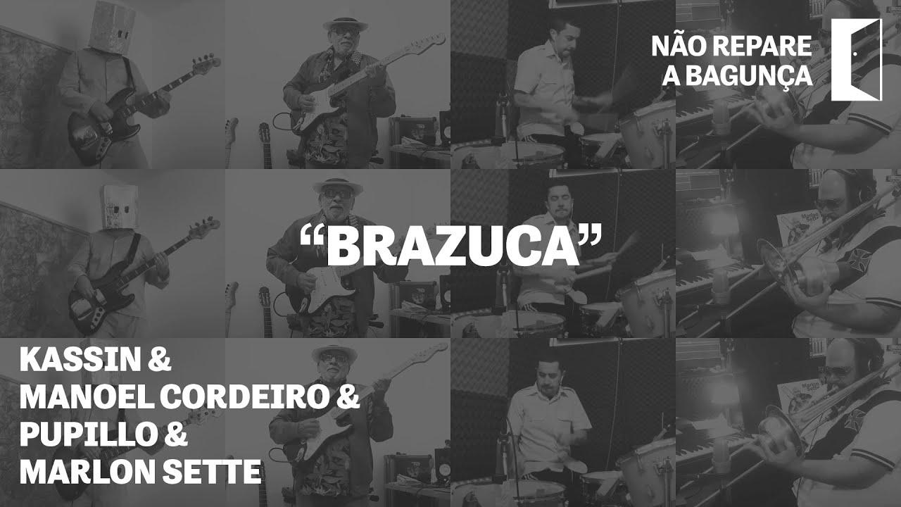 Brazuca - Manoel Cordeiro & Marlon Sette & Kassin & Pupillo #NãoRepareABagunça