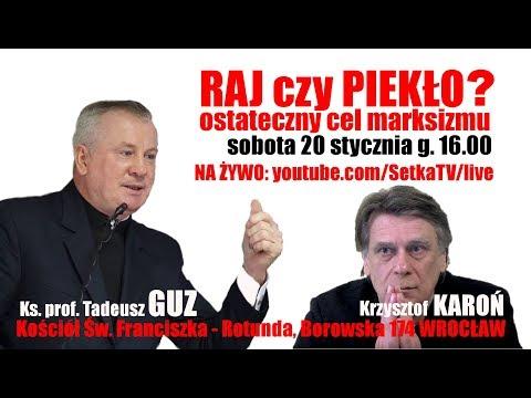 Piekło czy raj? - Ks. prof. Tadeusz Guz i Krzysztof Karoń