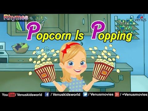 Popcorn Is Popping ~ Popular Rhyme