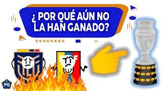 ¿POR QUÉ ECUADOR y VENEZUELA NUNCA HAN GANADO la COPA AMÉRICA?