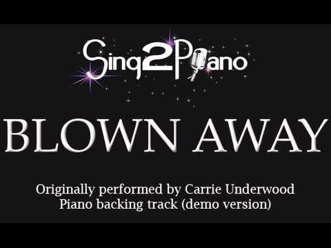 Blown Away - Carrie Underwood (Piano backing track) Karaoke